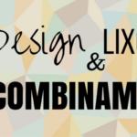 DESIGN e LIXO combinam?